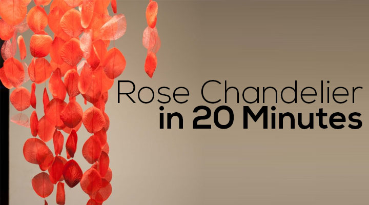 Rose Chandelier in 20 minutes