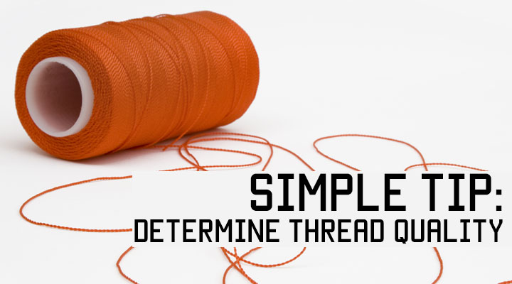 Simple Tip to Determine Thread Quality