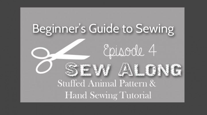 Beginner's Guide to Sewing Episode 4: Pattern Sew Along and Hand Sewing Picture Tutorial