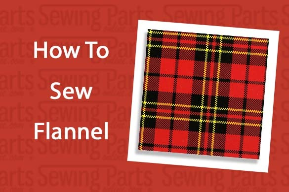 7f0923cf9b2 Tips and Tricks for Sewing Flannel Fabric - Sewing Parts Online -  Everything Sewing