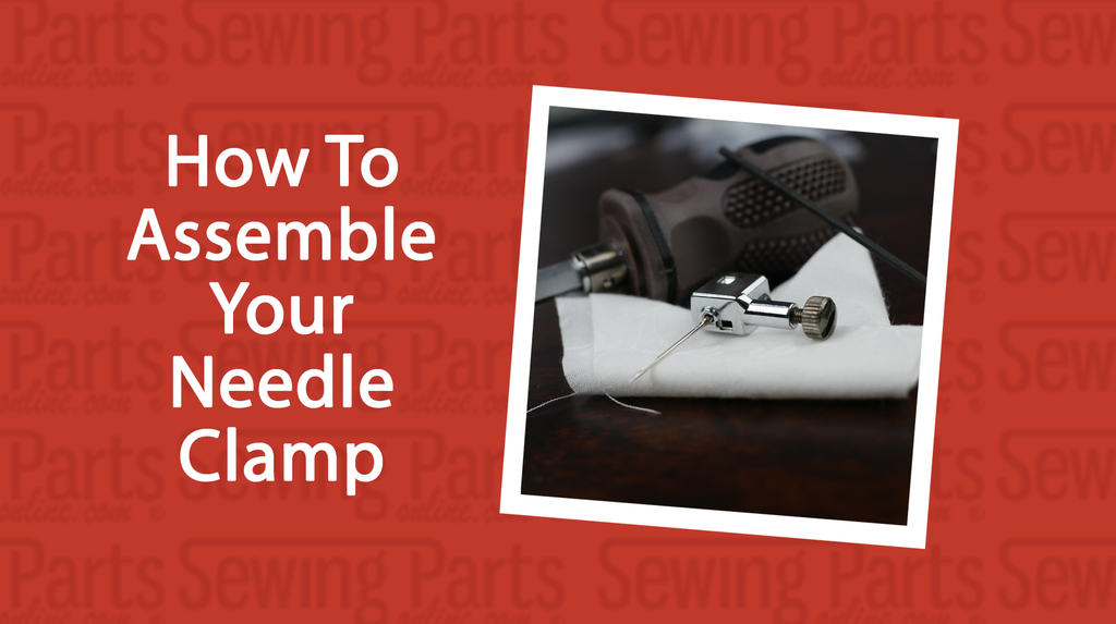 How To Assemble Your Needle Clamp Sewing Parts Online Everything Unique Brother Sewing Machine Needle Holder Fell Off